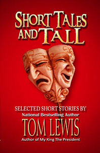 Short Tales and Tall by Tom Lewis