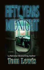 Fifty Years to Midnight by Tom Lewis