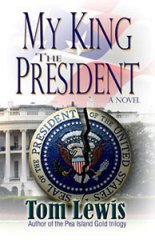 My King The President by Tom Lewis